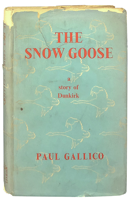 The Snow Goose; A Story of Dunkirk. Paul Gallico.