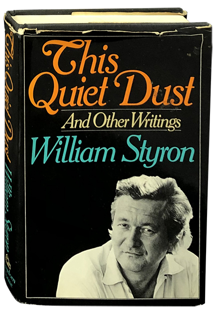 This Quiet Dust and Other Writings. William Styron.