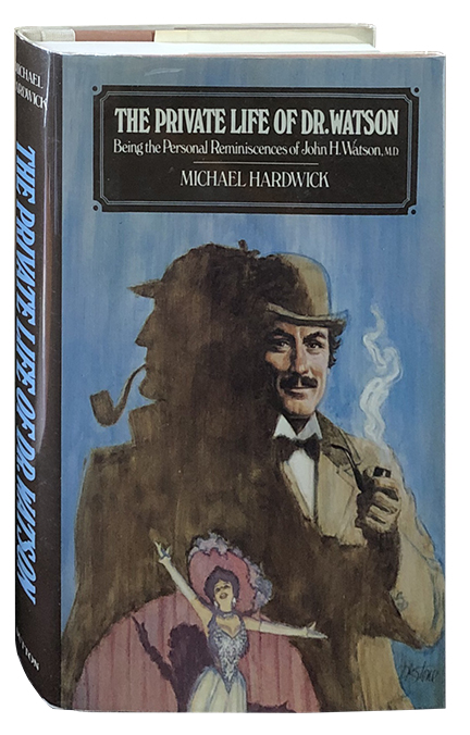 The Private Life of Dr. Watson. Michael Hardwick.