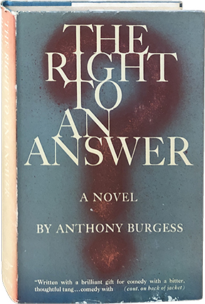 The Right to an Answer. Anthony Burgess.