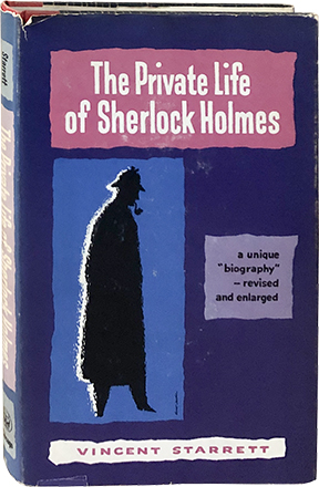 The Private Life of Sherlock Holmes. Vincent Starrett.