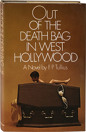 Out of the Death Bag in West Hollywood. F. P. Tullius.
