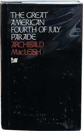 The Great American Fourth of July Parade. Archibald MacLeish.