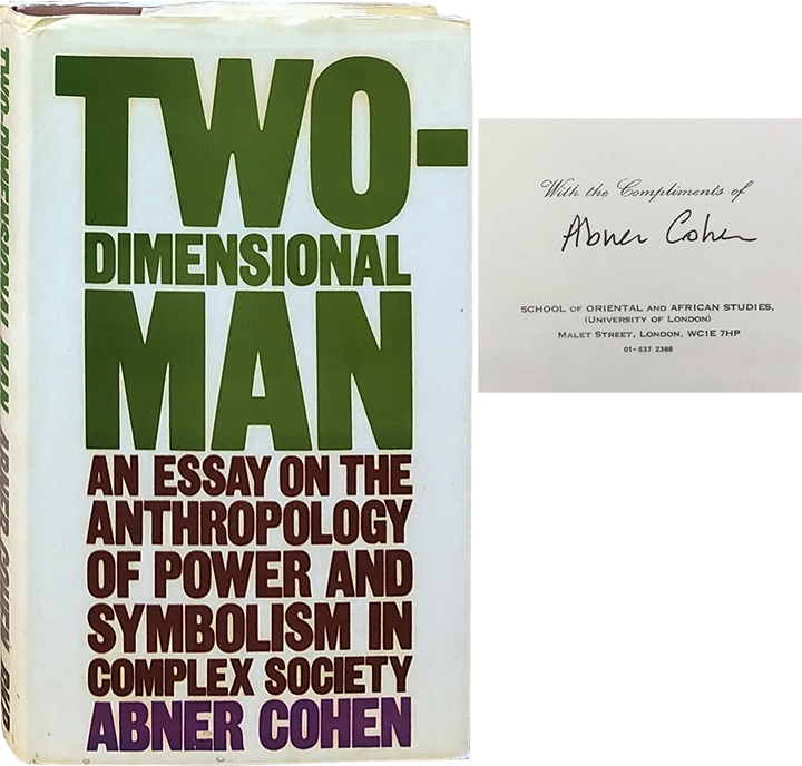 Two-Dimensional Man; An Essay on the Anthropology of Power and Symbolism in Complex Society. Abner Cohen.