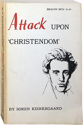 Attack Upon Christendom. Soren Kierkegaard.