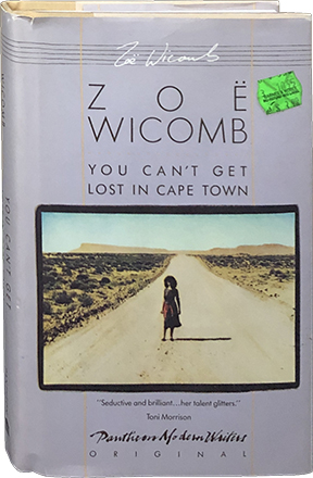 You Can't Get Lost in Cape Town. Zoe Wicomb.