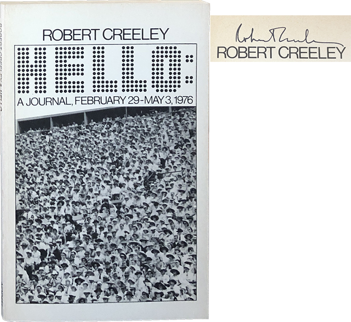 Hello; A Journal, February 29-May 3, 1976. Robert Creeley.