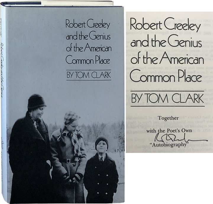 Robert Creeley and the Genius of the American Common Place. Tom Clark.
