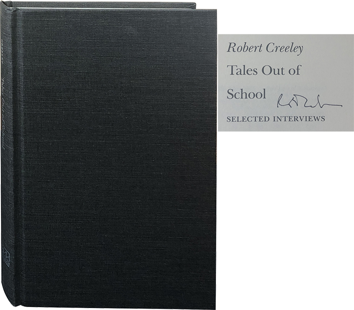 Tales Out of School; Selected Interviews. Robert Creeley.