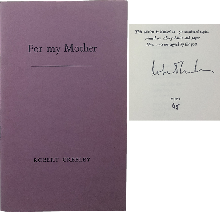 For my Mother. Robert Creeley.