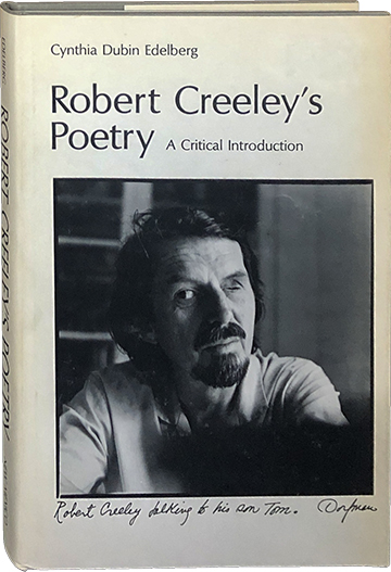 Robert Creeley's Poetry; A Critical Introduction. Cynthia Dubin Edelberg.