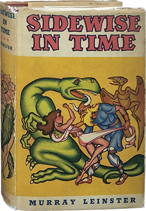 Sidewise in Time; and Other Scientific Adventures. Murray Leinster.