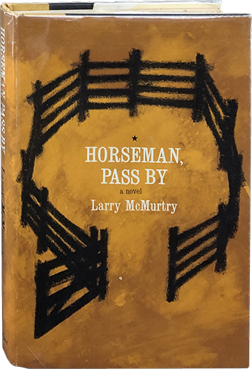 Horseman, Pass By. Larry McMurtry.