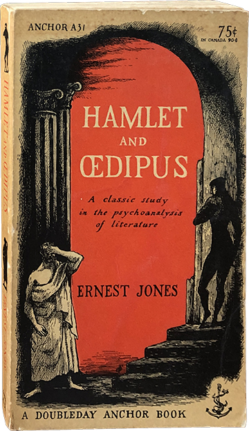 Hamlet and Oedipus; A Classic Study in the Psychoanalysis of Literature. Ernest Jones.