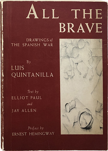 All the Brave; Drawings of the Spanish War. Luis Quintanilla.