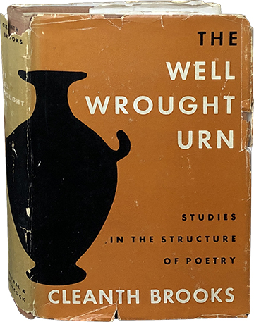 The Well Wrought Urn; Studies in the Structure of Poetry. Cleanth Brooks.