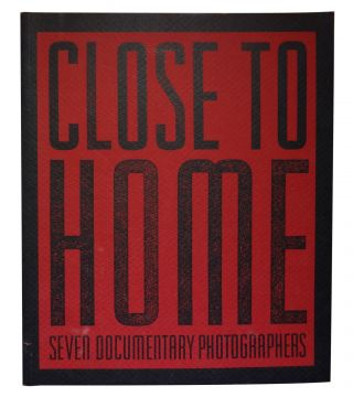 Close to Home: Seven Documentary Photographers. David Featherstone