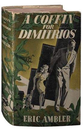 A Coffin for Dimitrios. Eric Ambler