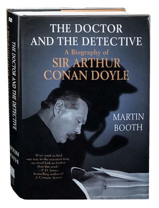 The Doctor and the Detective; A Biography of Sir Arthur Conan Doyle. Martin Booth