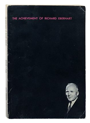 The Achievement of Richard Eberhart; A Comprehensive Selection of His Poems with a Critical...