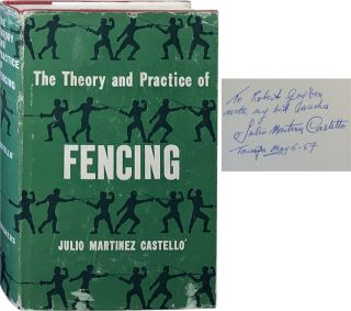 The Theory and Practice of Fencing. Julio Martinez Castello
