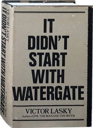 It Didn't Start with Watergate. Victor Lasky
