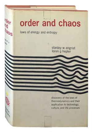 Order and Chaos; Laws of Energy and Entropy. Stanley Angrist, Loren Hepler