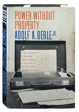 Power Without Property; A New Development in American Political Economy. Adolf Berle