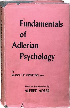 Fundamentals of Adlerian Psychology. Rudolf R. Dreikurs
