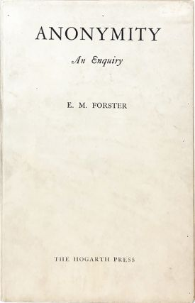 Anonymity. E. M. Forster