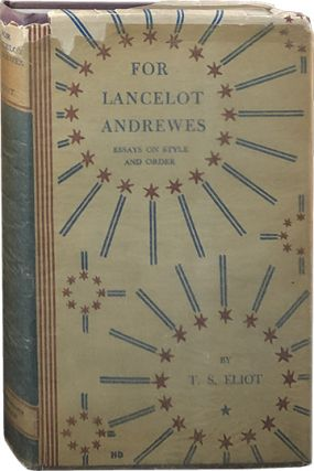 For Lancelot Andrewes; Essays on Style and Order. T. S. Eliot