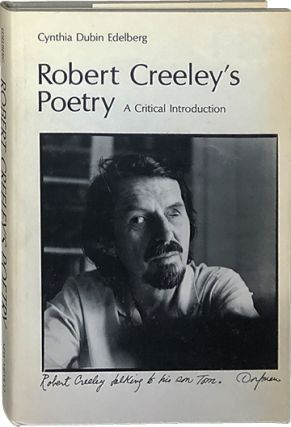 Robert Creeley's Poetry; A Critical Introduction. Cynthia Dubin Edelberg