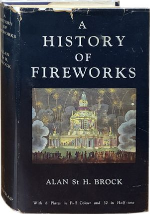 A History of Fireworks. Alan St. H. Brock