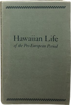 Hawaiian Life of the Pre-European Period. Marcia Brown Bishop
