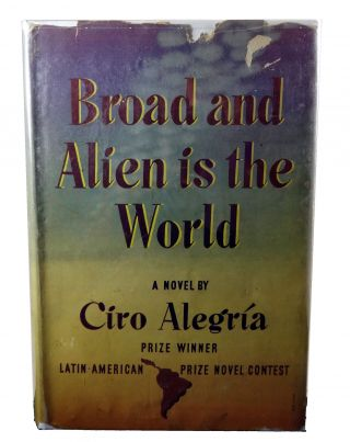 Broad and Alien is the World. Ciro Alegria